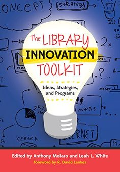 The Library Innovation Toolkit: Ideas, Strategies, and Programs by Anthony Molaro | http://www.amazon.com/dp/0838912745/ref=cm_sw_r_pi_dp_8bIEub1E84X2T