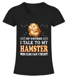 """# HAMSTER Breed Lover .  Special Offer, not available in shopsComes in a variety of styles and coloursBuy yours now before it is too late!Secured payment via Visa / Mastercard / Amex / PayPal / iDealHow to place an order            Choose the model from the drop-down menu      Click on """"Buy it now""""      Choose the size and the quantity      Add your delivery address and bank details      And that's it!"""
