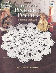 Doilies Crochet Patterns - 6 Heirloom Pineapple Doilies by Trish Kristoffersen