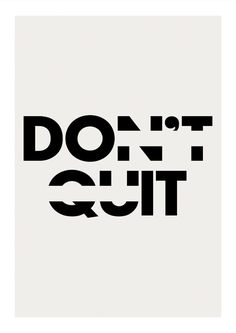 A motivational typography print with the words DON'T QUIT where DO IT appears subtle. Suits a modern interior style and goes well with posters from our category, Fashion. A built-in passe-partout frames the beige background elegantly. Art Quotes, Life Quotes, Inspirational Quotes, Swag Quotes, Wisdom Quotes, Motivational, Dont Quit Quotes, Change Quotes, Quotes To Live By