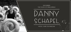 Our 'The Faces of MiniJumbuk' for December  is Danny Schapel. Learn a little more about Danny and his role at MiniJumbuk as the wool card technician.
