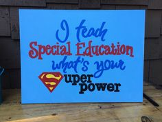 Painted canvas for a special needs teacher.  Superman logo