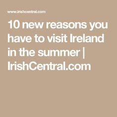 Ireland in the summer is beautiful - here's 10 reasons why. Best Of Ireland, 10 News, Festivals, Scotland, Good Things, Summer, Summer Time, Concerts, Festival Party