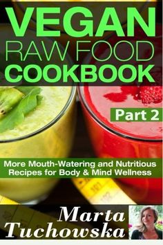 Vegan Raw Food Cookbook Part 2 More MouthWatering and Nutritious Recipes for Body  Mind Wellness Volume 2 *** Find out more about the great product at the image link.