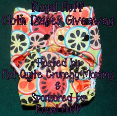 Not Quite Crunchy Mommy: Royal Fluff Cloth Diaper Review and Giveaway