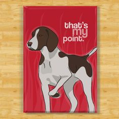 Liver and White German Shorthaired Pointer Dog Breed Magnet - My Point. $5.99, via Etsy.