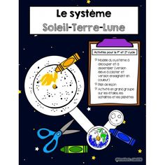 Système Soleil-Terre-Lune Science Lessons, Science Art, Science And Nature, Teaching Technology, Science And Technology, Funny Slogans, Cycle 3, Kindergarten Art, Tot School