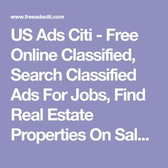 US Ads Citi - Free Online Classified, Search Classified Ads For Jobs, Find Real Estate Properties On Sale Rent & Quickbooks Payroll, Quickbooks Online, Best Accounting Software, Relocation Services, Packers And Movers, Moving Services, Transportation Services, Free Ads, Growing Your Business