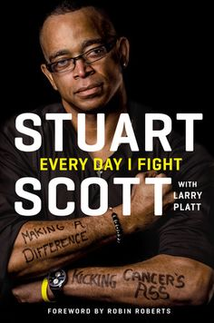 EVERY DAY I FIGHT by Stuart Scott with Larry Platt -- The fearless, intimate, and inspiring story behind ESPN anchor Stuart Scott's unrelenting fight against cancer. Larry, Best Sellers, Great Books, New Books, Books To Read, Touch Tablet, Ipod Touch, January 4, March Book