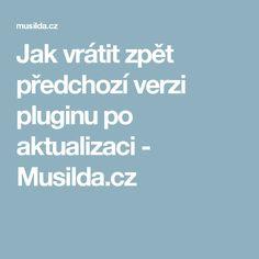 Jak vrátit zpět předchozí verzi pluginu po aktualizaci - Musilda.cz