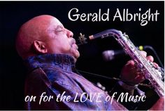 """""""for the LOVE of Music"""" with Sara Troy and her guestGerald Albright, on air from February 7th Gerald Albright has a generous invitation for fans of his hit 2014 album: If you thought …"""