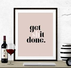 Get Shit Done Inspirational Poster, Typography Print, Motivational Print, Minimalist Print, Get Shit Done Print, Minimalist Home Decor