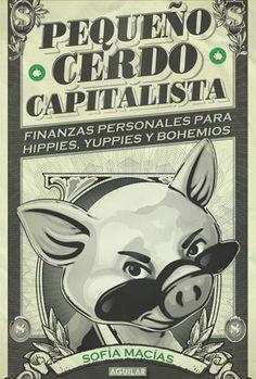Pequeño Cerdo Capitalista - Sofia Macias