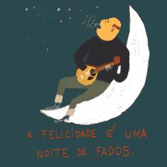 HAPPINESS IS A FADO NIGHT, Illustrated by Afonso Cruz/Definition by Madalena Martins, 88 Poster Ads, Movie Posters, Portugal, Chant, My Heritage, Portuguese, Art Pieces, Serendipity, Night
