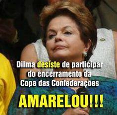 Amarelou Dilma!!! Com medinho!