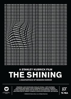 "Alternative poster for the 'The Shining' movie, directed by Stanley Kubrick Designed by Studio in association with S.Fragoulakis, for Dimitris Doulgeridis' feature titled ""What poster would you design for Stanley Kubrick's 'The Shining'? Stanley Kubrick Quotes, Stanley Kubrick The Shining, Graphic Design Posters, Graphic Design Typography, Graphic Design Inspiration, Type Posters, Movie Posters, Stanley Kubrick Exhibition, Stanley Kubrick Photography"