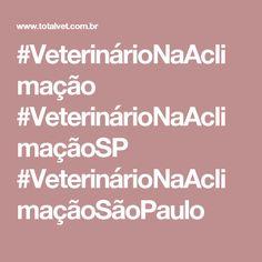 #VeterinárioNaAclimação #VeterinárioNaAclimaçãoSP #VeterinárioNaAclimaçãoSãoPaulo