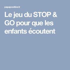 Le jeu du STOP & GO pour que les enfants écoutent