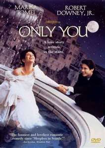 Only You-Robert Downey Jr. And Marissa Tomei. One of my all time faves!