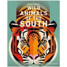 Wild Animals Of The South by Dieter Braun – Junior Edition