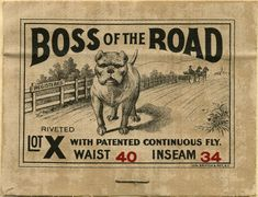 Old Series Trademarks from the California State Archives, Boss of the Road, clothing company. This trademark consists of a the pictorial representation of a dog standing upon a road in an attitude to prevent any one passing them. California Room, Soul Family, Twin Souls, The Ch, Human Soul, My People, Clothing Company, Holy Spirit, Attitude