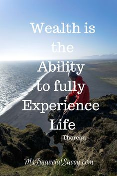 Wealth is the ability to fully experience life. Paying Back Student Loans, How To Be A Happy Person, Experience Life, Working People, Need Money, Life Plan, Financial Goals, Ways To Save Money, How To Stay Motivated