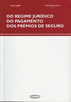 Do regime jurídico do pagamento dos prémios de seguro / Carla Cadilhe DisLivro, D.L. 2007