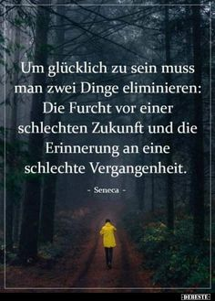 Um glücklich zu sein muss man zwei Dinge eliminieren.. Witty Quotes About Life, One Life Quotes, Live Quotes For Him, Life Is Beautiful Quotes, Deep Quotes About Love, Positive Quotes For Life, Inspiring Quotes About Life, Family Quotes, Quotes Quotes