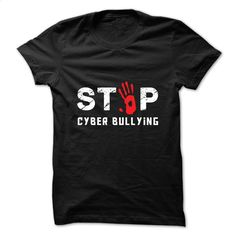 Stop Cyber Bullying T Shirts, Hoodies, Sweatshirts - #awesome hoodies #kids hoodies. ORDER HERE => https://www.sunfrog.com/LifeStyle/Stop-Cyber-Bullying.html?id=60505