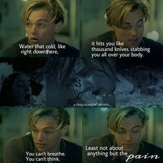 """""""You can't think. At least not about anything but the pain. Leonardo Dicaprio Kate Winslet, Young Leonardo Dicaprio, Titanic Movie Quotes, Romance Movies Best, Real Titanic, Leo And Kate, Leonardo Dicapro, Cinema, The Fault In Our Stars"""