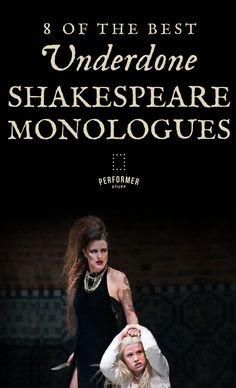 8 of the Best Underdone Shakespeare Monologues Acting Lessons, Acting Class, Voice Acting, Acting Tips, Female Monologues, Audition Monologues, Drama Teacher, Drama Class, Theatre Auditions