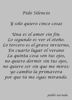 Yo sólo quiero cinco cosas. Pablo Neruda...