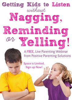 Getting Kids to Listen without Nagging Reminding or Yelling free Parenting Webinar from Positive Parenting Solutions