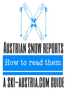 A quick guide to understanding the German phrases used in Austrian ski reports and snow conditions. Austrian Ski Resorts, Ski Report, Ski Austria, Winter Season, Skiing, Snow, Deep, Shit Happens, Ski