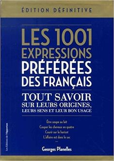Les 1001 expressions préférées des Français - Edition définitive - Georges Planelles - Livres French Classroom, English Book, Stephen Hawking, English Vocabulary, Learn French, French Language, Free Reading, Ebook Pdf, My Books