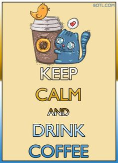 KEEP CALM and DRINK COFFEE #keepcalm #kitten