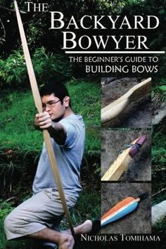 Check out the deal on The Backyard Bowyer: The Beginner's Guide to Building Bows at Archery Supply Survival Shelter, Wilderness Survival, Survival Prepping, Survival Skills, Survival Gear, Survival Weapons, Survival Hacks, Outdoor Survival, Emergency Preparedness