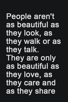 reminds me of the words we used when you were very young . 'be caring and sharing' 😊 Words Quotes, Me Quotes, Motivational Quotes, Inspirational Quotes, Positive Quotes, Inspiring Sayings, Wisdom Quotes, Leader Quotes, Cover Quotes