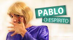 PABLO, O ESPÍRITO (Humor e Espiritismo)
