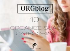Sernaiotto | ORGblog #10: aprenda a organizar as categorias do seu blog
