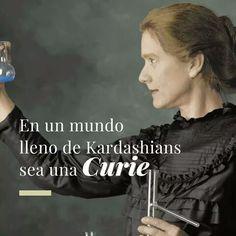 Sea una Curie!