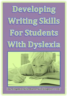 Come learn about developing writing skills for students with dyslexia: strategies, links, products recommendations and more.