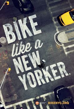 Bike Like a New Yorker Helping cyclists reclaim the streets two wheels at a time, creative agency, Mother, has designed these bird's-eye perspective billboard and print ads to draw attention to city cyclists. It's beautifully executed with this sharply lit photographic style and grungy type, laid out over the streets.