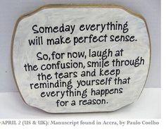 Twitter / paulocoelho: One day everything will make ...