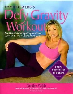 Tamilee Webb's Defy Gravity Workout: The Revolutionary Program That Lifts and Tones Your Entire Body by author Tamilee Webb