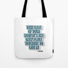quotes    Take care of your body Tote Bag    by Kia Karlsen