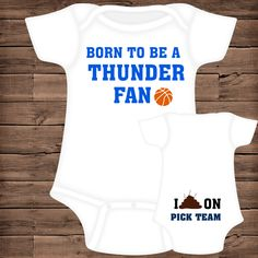 Born To Be A Thunder Fan ~ I Poop On (You Pick Team) Baby Bodysuit by PigtailsAndMudpies1 on Etsy