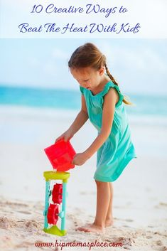 10 Creative Ways To Beat The Summer Heat With Kids