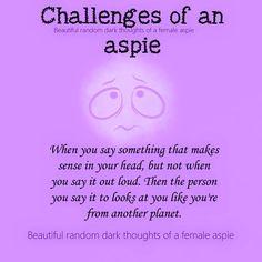 autism aspergers women aspie female traits  https://www.facebook.com/Beautifulrandomdarkthoughtsof3autisticfemales/photos/a.1132180273467723.1073741859.906695276016225/1132175840134833/?type=3&theater