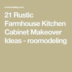 21 Rustic Farmhouse Kitchen Cabinet Makeover Ideas - roomodeling
